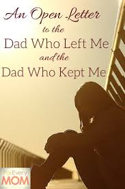 thanksgiving letter to husband an open letter to the dad who left me and the dad who kept me