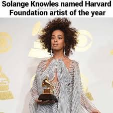 Solange Knowles Meme - dopl3r com memes solange knowles named harvard foundation artist