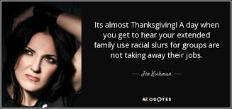 jen kirkman quote its almost thanksgiving a day when you get to