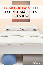 hybrid mattress review tomorrow sleep fitaspire