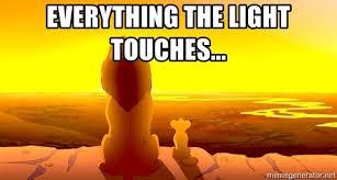Lion King Meme Maker - everything the light touches simba lion king meme generator