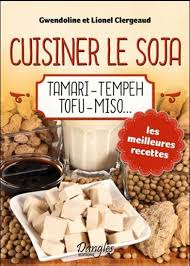 cuisiner le tempeh gwendoline clergeaud lionel cuisiner le soja tamari tempeh