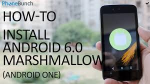how to upgrade android os how to install android 6 0 marshmallow on any android one
