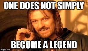 Legend Memes - one does not simply become a legend meme seanbean legend