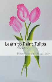 How To Paint A Glass Vase With Acrylic Paint Learn To Paint Tulips U2013fast And Easy Flower Patch Farmhouse