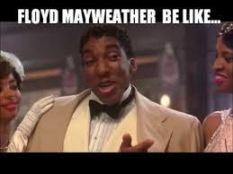 Floyd Mayweather Meme - floyd mayweather be like youtube