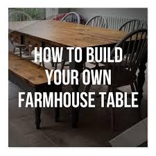 build your own farmhouse table to build your own farmhouse table