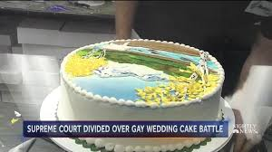 cake for supreme court hears why baker refused to make a wedding cake for