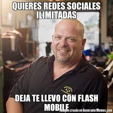 Mobile Memes - quieres redes sociales ilimitadas deja te llevo con flash mobile