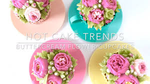 cake trends 2016 mothers day buttercream flower cupcakes youtube