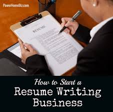 Starting A Resume How To Start A Resume Writing Service Business
