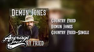 demun jones country fried audio youtube