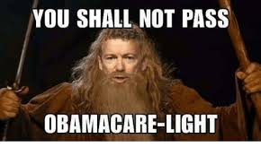You Shall Not Pass Meme - you shall not pass obama care light meme on me me