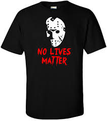 halloween superstore fort myers no lives matter t shirt halloween horror slasher movie