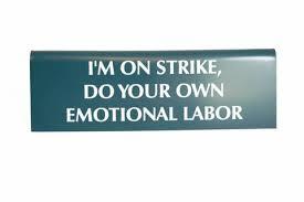 Name Plate Desk I U0027m On Strike Do Your Own Emotional Labor Nameplate Desk Sign In