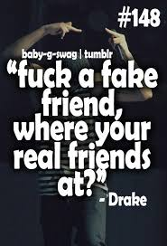 Fake Friends Memes - fuck fake friends quotes 013 best quotes facts and memes
