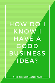How To Do A Business Email by How Do I Know I Have A Good Business Idea