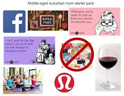 Suburban Mom Meme - middle aged suburban mom starter pack starterpacks