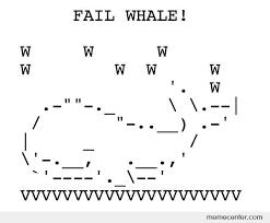 Memes Ascii - ascii fail whale by ben meme center