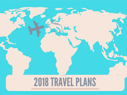 Travel Plans images Travel blogger 2018 travel plans everywhere bucket list png