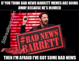 Bad News Barrett Meme - bad news barrett memes will continue until morale improves