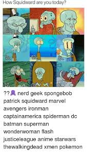 Patrick Moving Meme - how squidward are you today nerd geek spongebob patrick