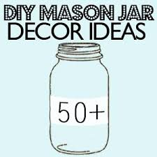 Mason Jar Home Decor Ideas Mason Jars Craft Ideas