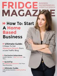 how to build a home based business fridge magazine