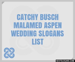 wedding slogans 30 catchy busch malamed aspen wedding slogans list taglines