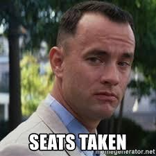 Meme Generator Taken - seats taken forrest gump meme generator