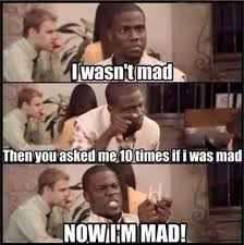 Meme Mad - i wasnt mad meme