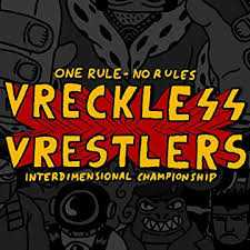 vreckless vrestlers vol 1 one rule no rules digital comics