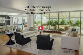 good home design blogs top 100 interior design youtube channels interior design youtubers