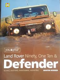 land rover one you and your land rover ninety one ten u0026 defender martin hodder