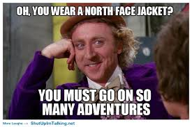 North Face Jacket Meme - the north face shut up i m talking