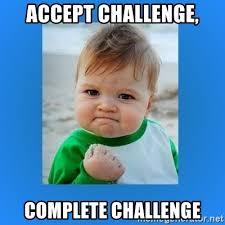 Challenge Complete Accept Challenge Complete Challenge Yes Baby 2 Meme Generator