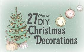 Garden Decorations For Christmas by 27 Cheap Diy Christmas Decorations