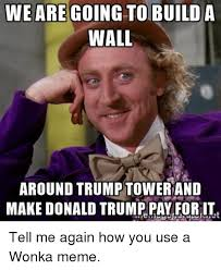 Build Meme - 25 best memes about build a wall around trump build a wall