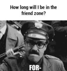 Friends Zone Meme - friend zone meme gifs tenor