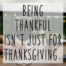it s not just for thanksgiving being thankful this month all