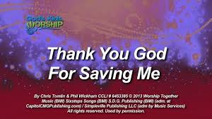 thank you god for saving me worship song thanksgiving day