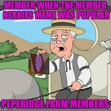 Pepperidge Farm Meme Maker - pepperidge farm members imgflip