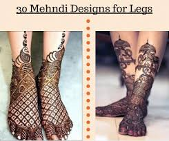 30 beautiful mehndi designs for legs you want to try