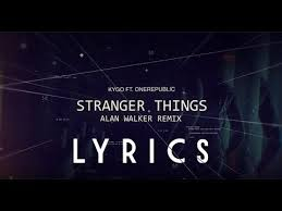 alan walker remix kygo stranger things ft onerepublic alan walker remix mp3