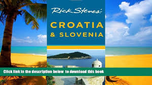 read books rick steves croatia and slovenia rick steves croatia