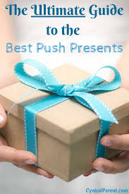 the ultimate guide to the best push presents 2017 gifts for mom