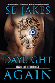 daylight again hell or high water 3 by s e jakes
