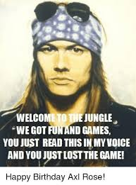 Axl Rose Meme Cake - welcometode jungle wwe got fun and games you just read this in my