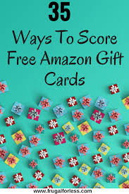 35 ways to score free amazon gift cards free gift cards free