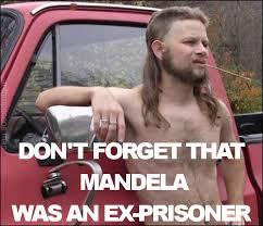 Politically Correct Meme - almost politically correct redneck nelson mandela s death know
